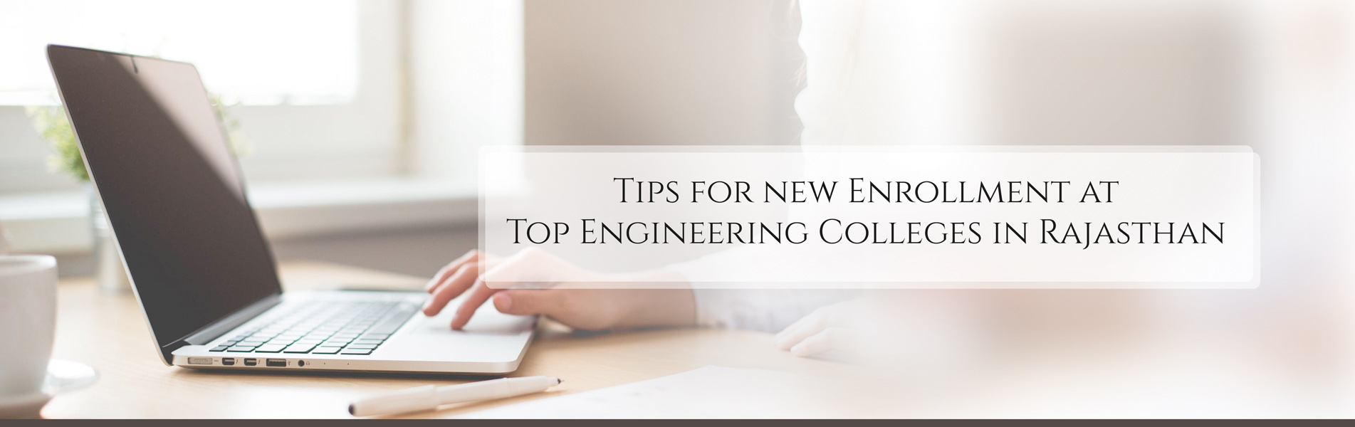 Tips-for-new-Enrollment-at-Top-Engineering-Colleges-in-Rajasthan