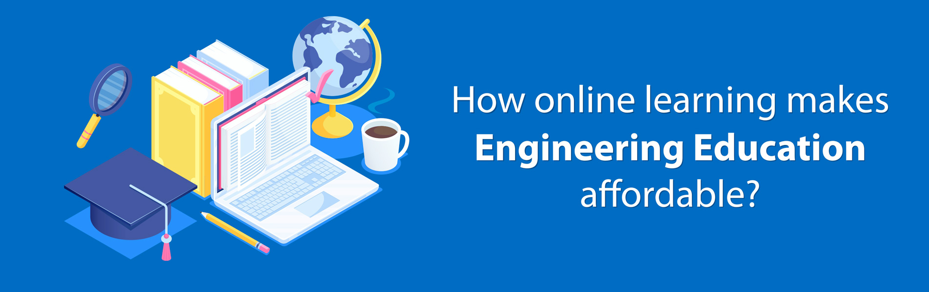 How-online-learning-makes-Engineering-education-affordable