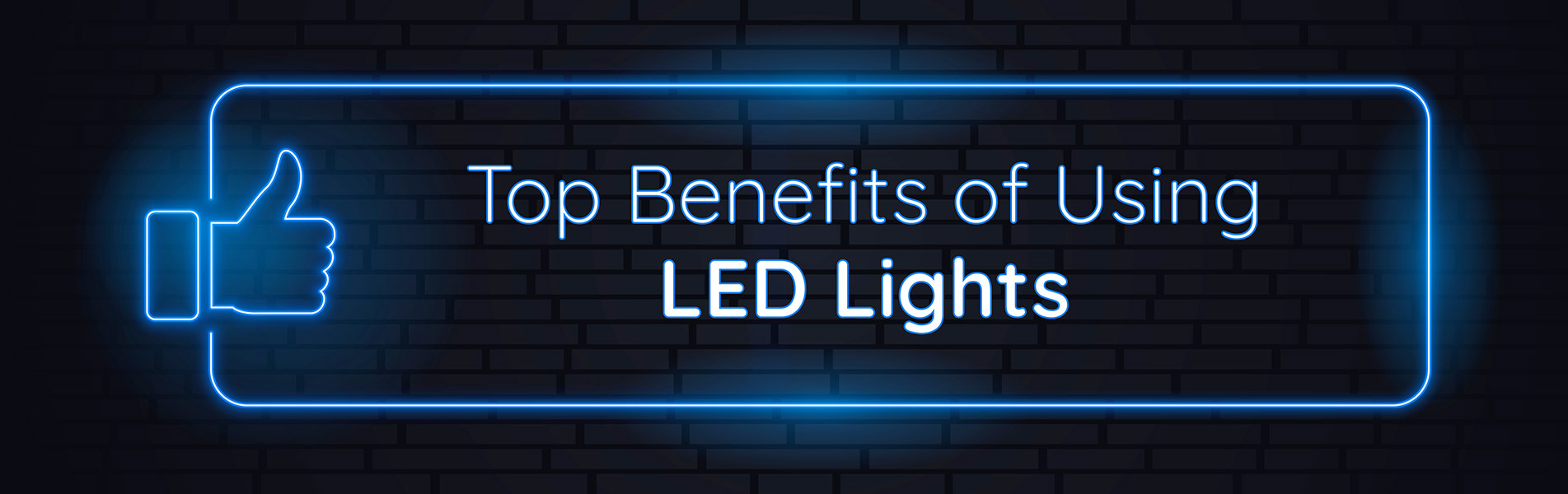 Top Benefits of Using LED Lights