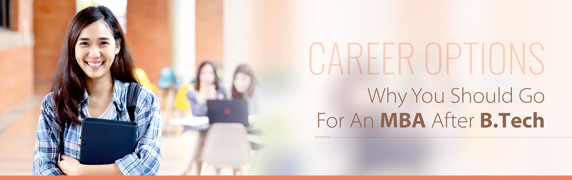 Career Options Why You Should Go For An MBA After B Tech