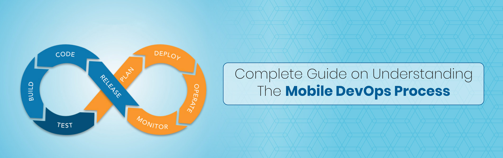 Complete Guide on Understanding The Mobile Devops Process