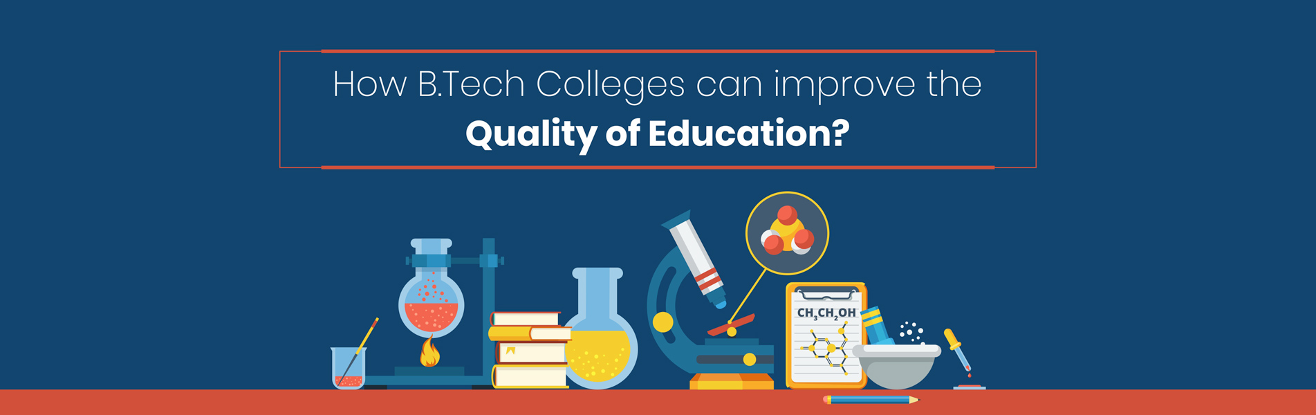 How BTech Colleges can improve the quality of education