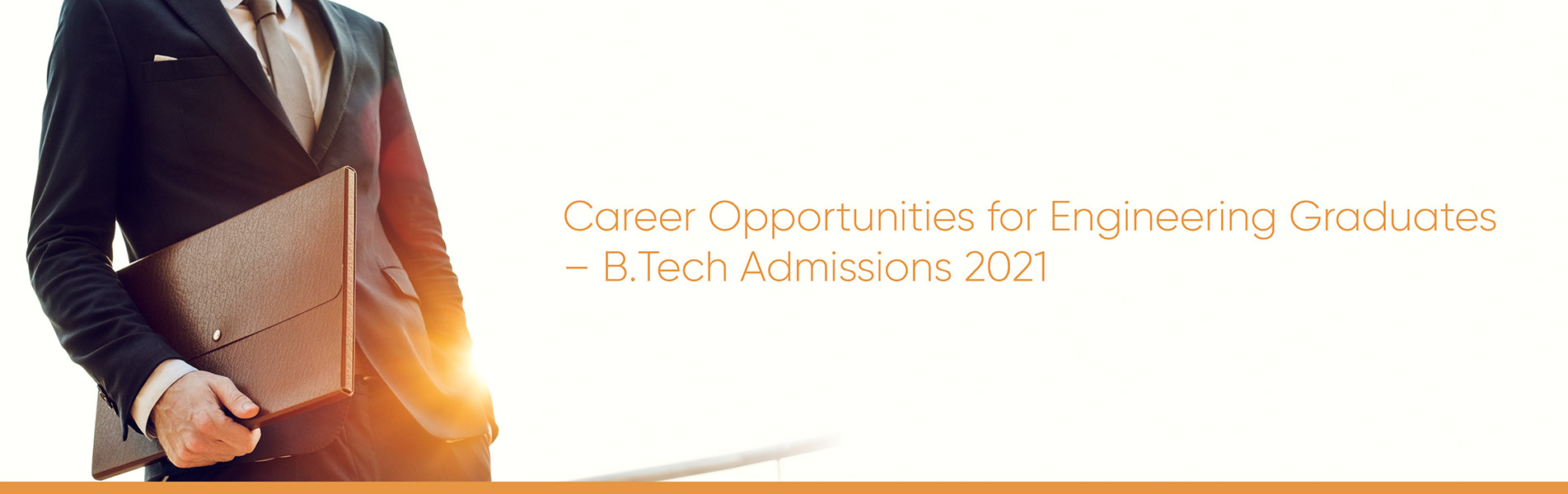 Career Opportunities, Engineering graduates, BTech admissions 2021