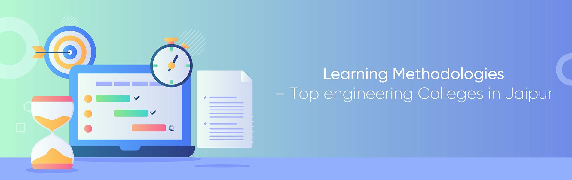 Learning methodologies, top engineering colleges in Jaipur