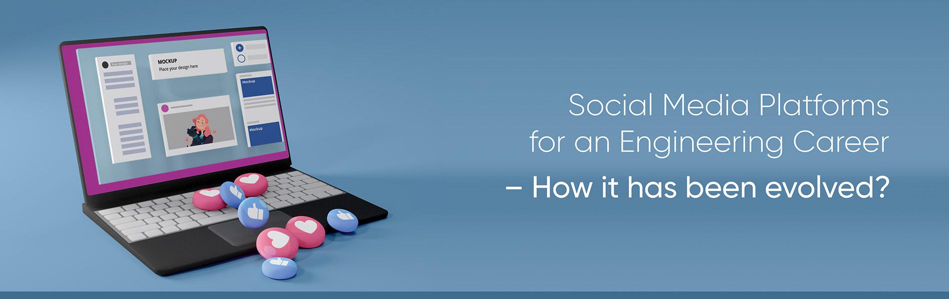 Social media platforms, engineering career
