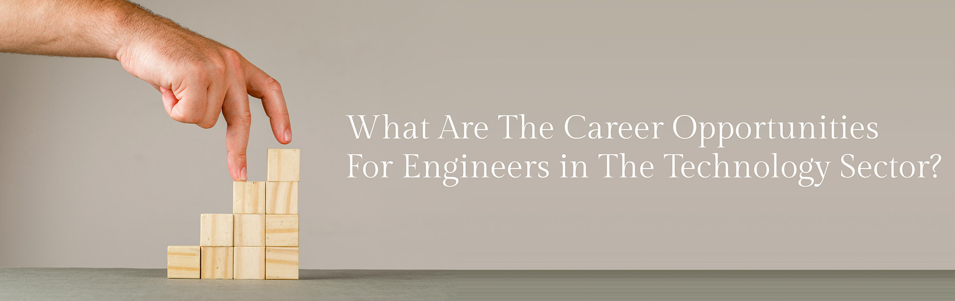 career opportunities, engineers, technology sector