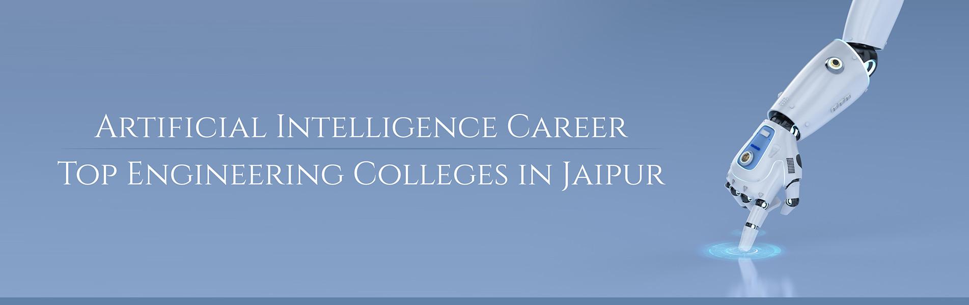 Artificial Intelligence, Career, Top Engineering Colleges in Jaipur