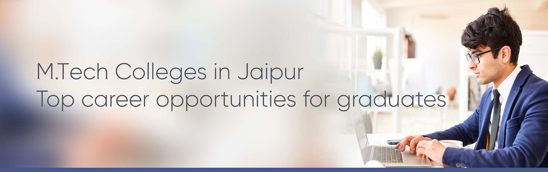 MTech Colleges in Jaipur, career opportunities